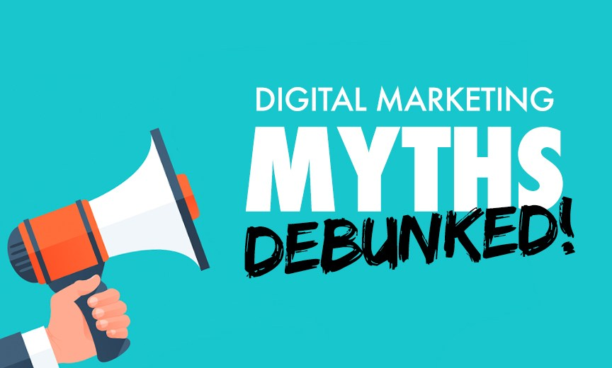 Debunking myths about Digital Marketing